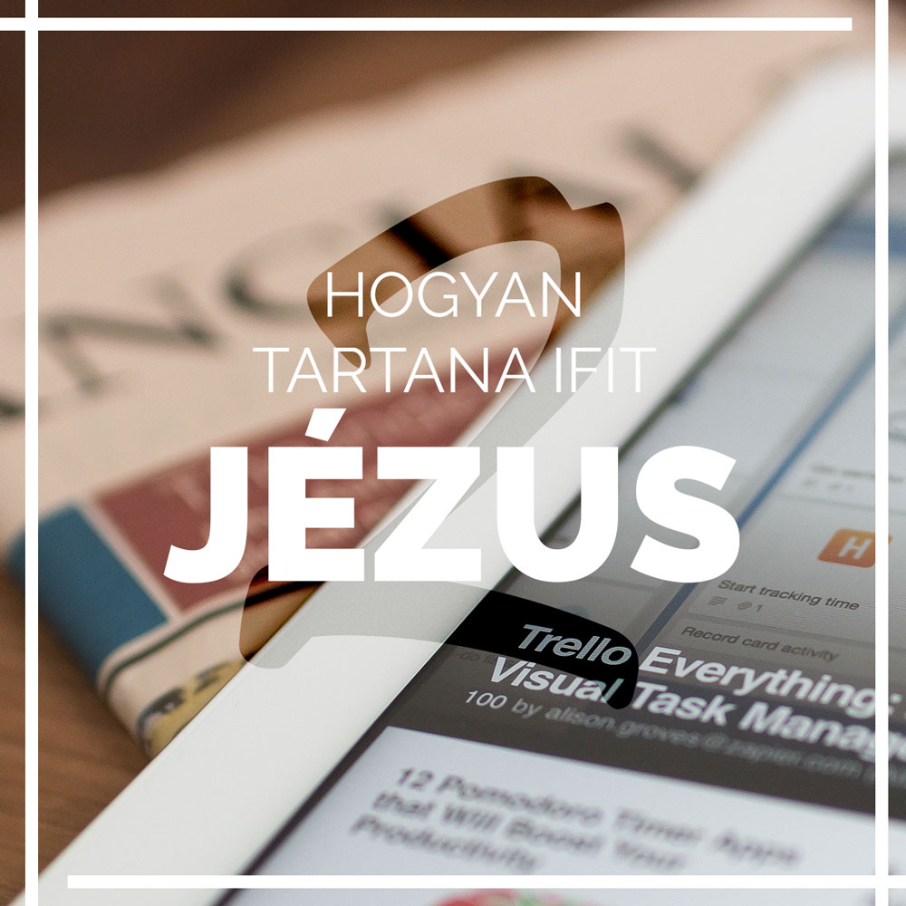 Hogyan tartana IFI-t Jézus?2.