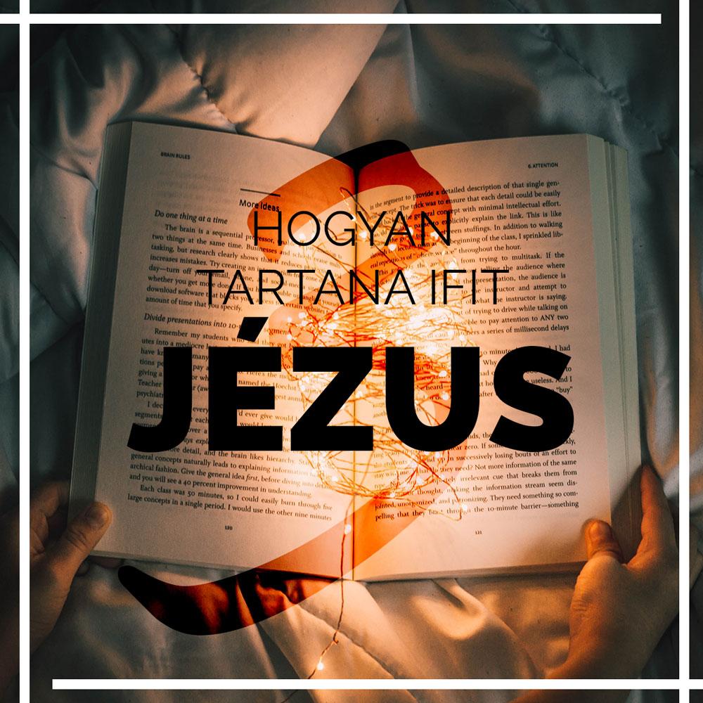 Hogyan tartana IFI-t Jézus?3.