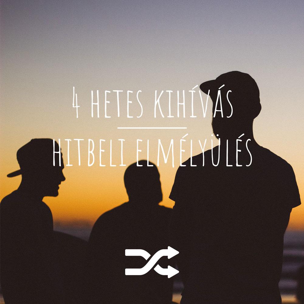 4 hetes kihívás   Hitbelielmélyülés
