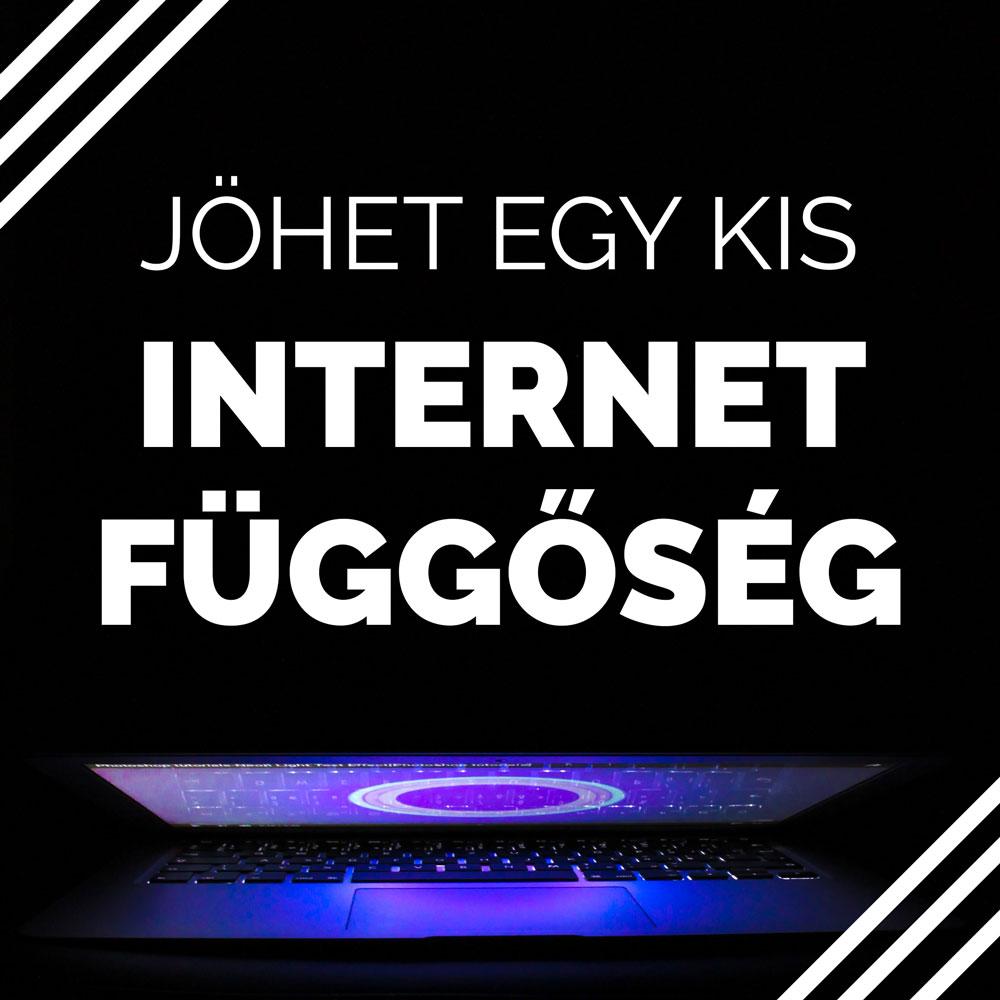 Jöhet egy kis internetfüggőség?