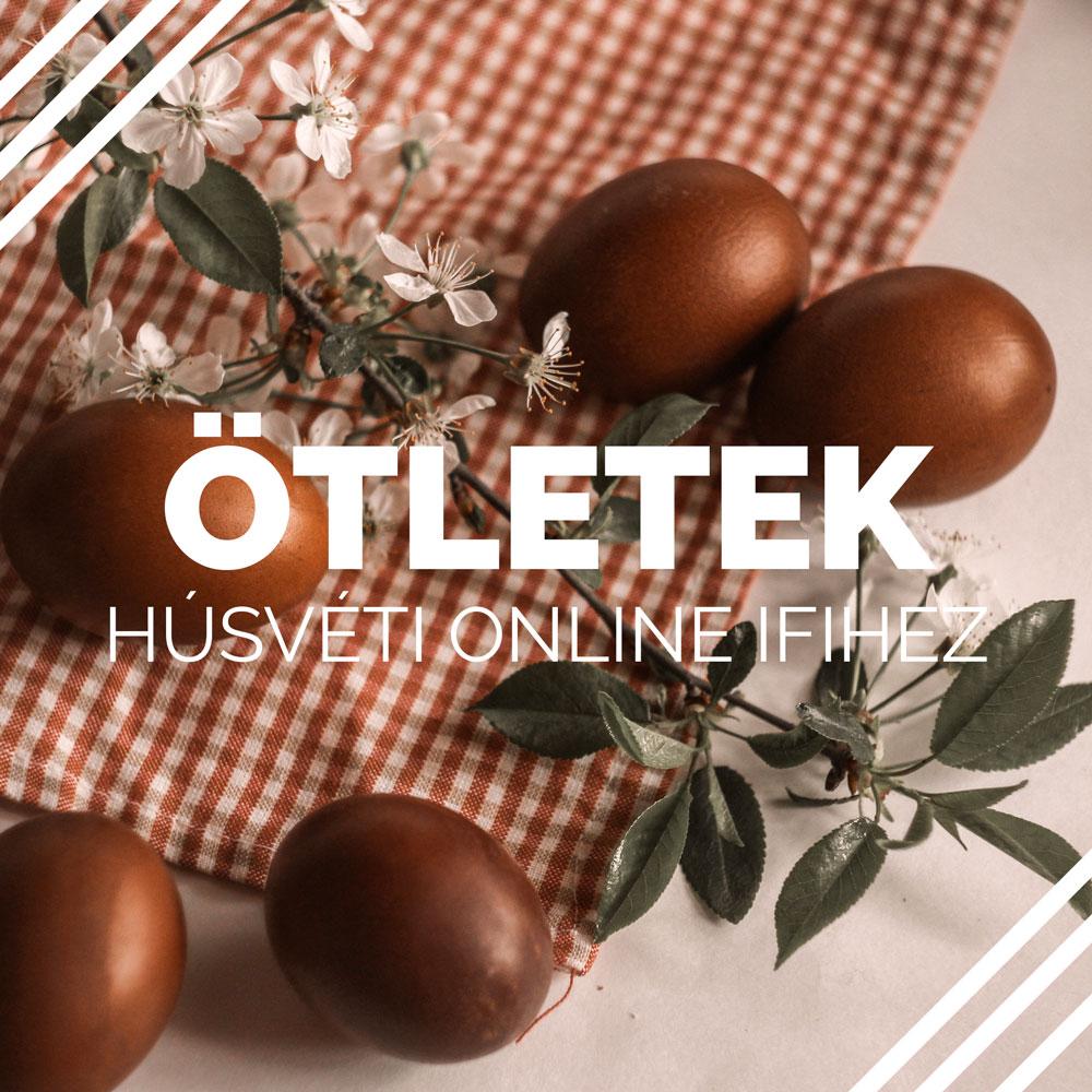Ötletek a húsvéti onlineifihez
